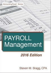 Payroll Management: 2016 Edition ebook by Steven Bragg