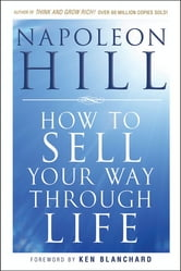 How To Sell Your Way Through Life ebook by Napoleon  Hill