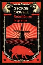 Rebelión en la granja ebook by George Orwell