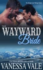 Their Wayward Bride ebook by Vanessa Vale