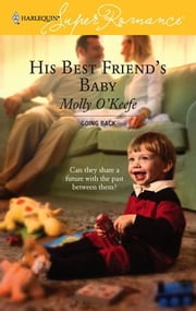 His Best Friend's Baby ebook by Molly O'Keefe