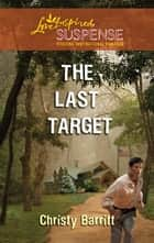 The Last Target ebook by Christy Barritt