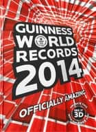GUINNESS WORLD RECORDS 2014 eBook by Guinness World Records
