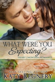 What Were You Expecting? ebook by Katy Regnery