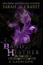 A Band of Heather - A Crimson & Clover Lagniappe ebook by Sarah M. Cradit