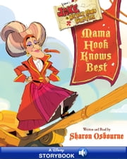 Jake and the Never Land Pirates: Mama Hook Knows Best: A Pirate Parent's Favorite Fables - A Disney-Read Along ebook by Sharon Osbourne