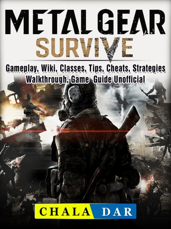 Metal Gear Survive Gameplay Wiki Classes Tips Cheats