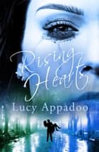 Rising Hearts ebook by Lucy Appadoo