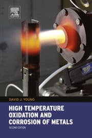 High Temperature Oxidation and Corrosion of Metals ebook by David John Young