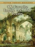 100 Favorite English and Irish Poems ebook by Clarence C. Strowbridge