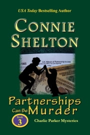 Partnerships Can Be Murder: The Third Charlie Parker Mystery ebook by Connie Shelton