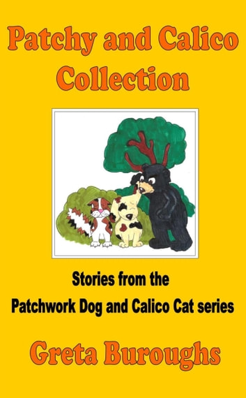 Patchy and Calico Collection ebook by Greta Burroughs