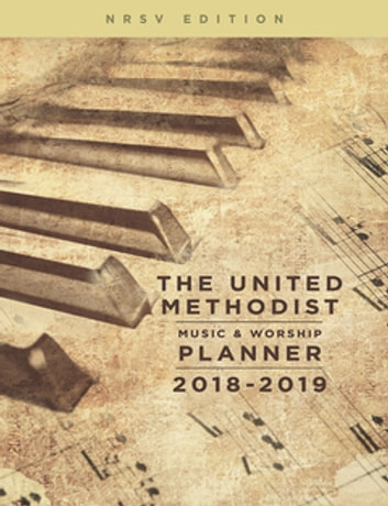 The united methodist music worship planner 2018 2019 nrsv edition the united methodist music worship planner 2018 2019 nrsv edition ebook by mary scifres fandeluxe Images