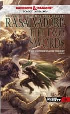 The Two Swords - The Hunter's Blades Trilogy, Book III ebook by R.A. Salvatore