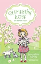 Clementine Rose and the Farm Fiasco 4 ebook by Mrs Jacqueline Harvey