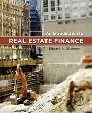 An Introduction to Real Estate Finance ebook by Edward Glickman