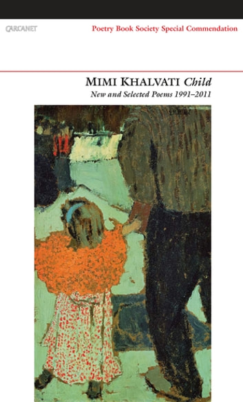 Child - New and Selected Poems ebook by Mimi Khalvati
