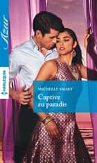 Captive au paradis ebook by Michelle Smart