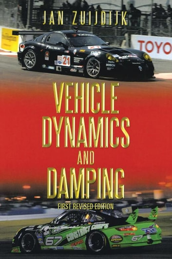 Vehicle Dynamics and Damping - First Revised Edition ebook by Jan Zuijdijk