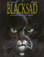 Blacksad - Volume 1 - Somewhere within the shadows ebook by Juanjo Guarnido,Juan Diaz Canales