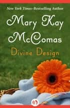 Divine Design ebook by Mary K McComas
