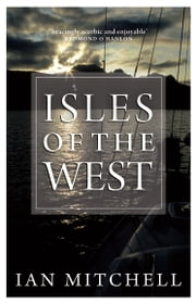 Isles of the West - A Hebridean Voyage ebook by Ian Mitchell