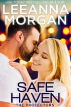 Safe Haven - A Sweet Small Town Romance ebook by Leeanna Morgan
