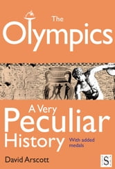 The Olympics, A Very Peculiar History ebook by David Arscott