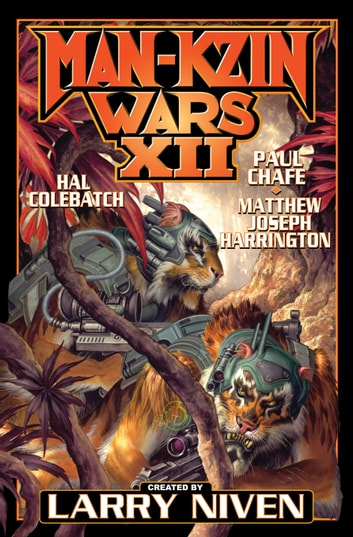 Man-Kzin Wars XII ebook by Hal Colebatch,Paul Chafe,Larry Niven,Matthew Harrington