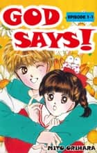 GOD SAYS! - Episode 1-1 ebook by Mito Orihara
