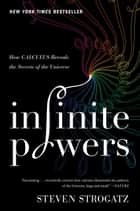 Infinite Powers - How Calculus Reveals the Secrets of the Universe ebook by Steven Strogatz