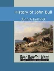 History Of John Bull ebook by John Arbuthnot