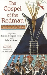 The Gospel of the Redman ebook by Ernest Thompson Seton,Julia M. Seton