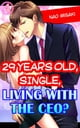 29 years old, Single, Living with the CEO? Vol.4 (TL) ebook by Nao Misaki
