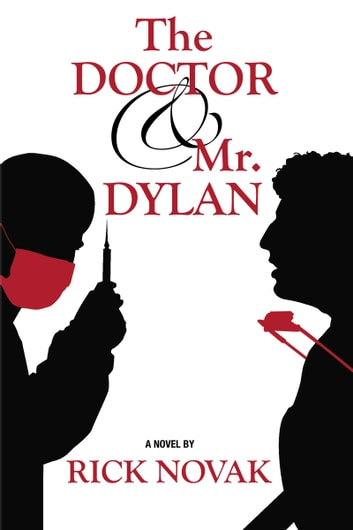 The Doctor and Mr. Dylan ebook by Rick Novak
