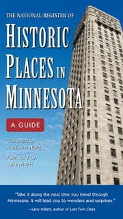 National Register of Historic Places in Minnesota: A Guide ebook by Mary Ann  Nord,Larry  Millett