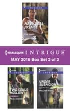 Harlequin Intrigue May 2015 - Box Set 2 of 2 - An Anthology ebook by Paula Graves, Elle James, Mallory Kane