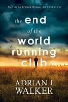 The End of the World Running Club ebook by Adrian J. Walker