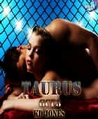 Taurus (Galactic Cage Fighter Series Book 3) ebook by KD Jones