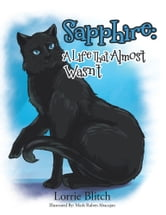 Sapphire: A Life That Almost Wasn't ebook by Lorrie Blitch