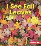 I See Fall Leaves ebook by Mari Schuh