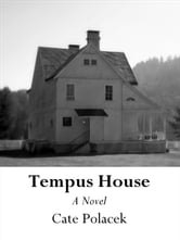 Tempus House: A Novel ebook by Cate Polacek