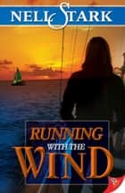Running with the Wind ebook by Nell Stark
