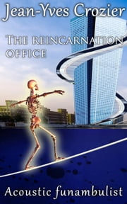 The reincarnation office - Acoustic Funambulist ebook by Jean-Yves Crozier