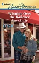 Winning Over the Rancher ebook by Mary Brady