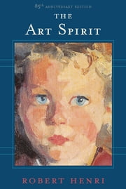 The Art Spirit ebook by Robert Henri