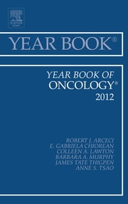 Year Book of Oncology 2012 ebook by Robert J. Arceci