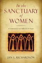 In the Sanctuary of Women ebook by Jan L. Richardson