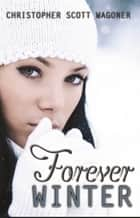 Forever Winter ebook by Christopher Scott Wagoner