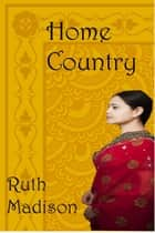 Home Country ebook by Ruth Madison